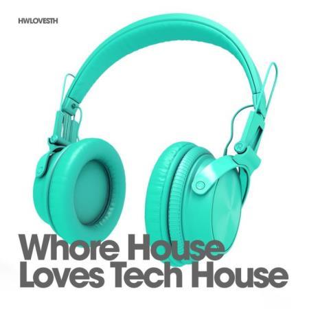 Whore House Loves Tech House (2018)
