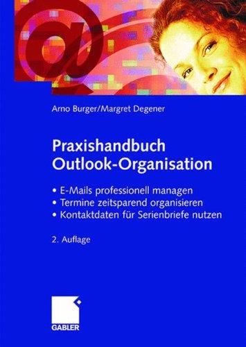 Arno Burger - Praxishandbuch Outlook-Organisation