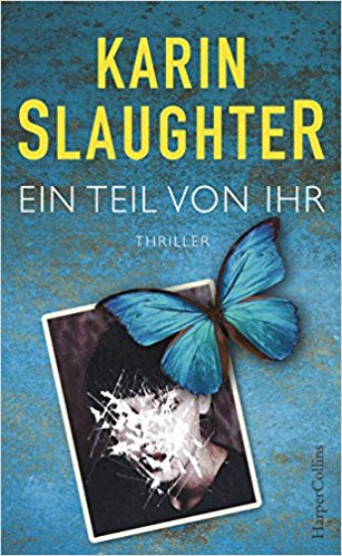 Karin Slaughter - Ein Teil von ihr