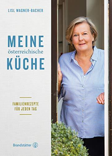 Lisl Wagner-Bacher - Meine österreichische Küche
