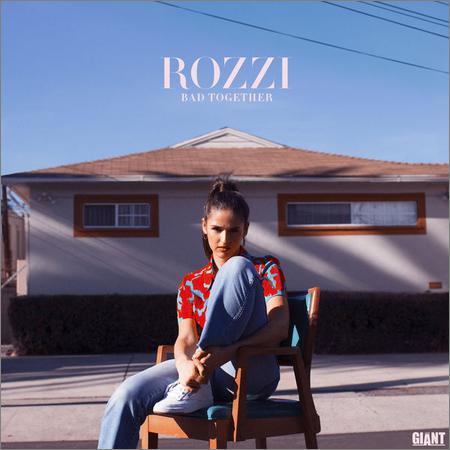 Rozzi - Bad Together (2018)
