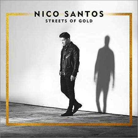 Nico Santos - Streets Of Gold (2018)