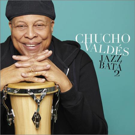 Chucho Valdes - Jazz Bata 2 (2018)