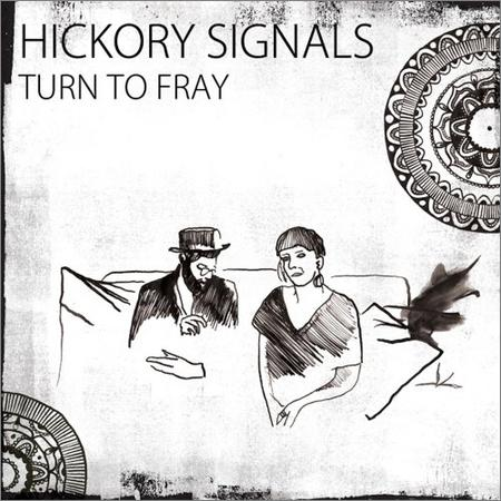 Hickory Signals - Turn To Fray (2018)