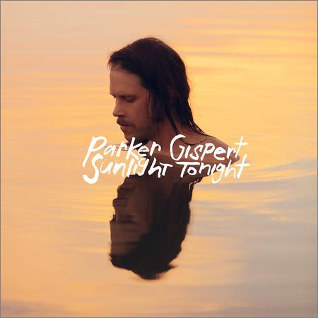 Parker Gispert - Sunlight Tonight (2018)