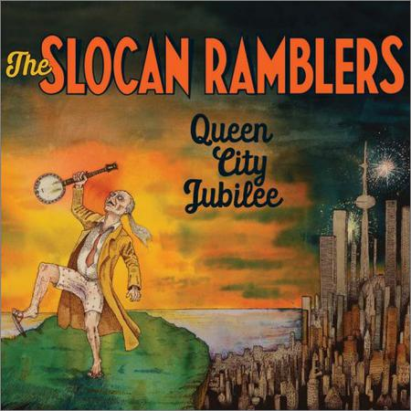 The Slocan Ramblers - Queen City Jubilee (2018)