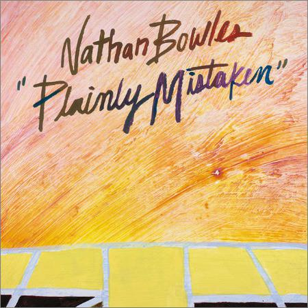 Nathan Bowles - Plainly Mistaken (2018)