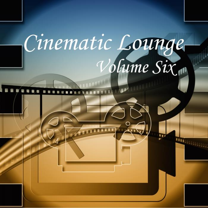 Cinematic Lounge, Vol. 6 (2018)
