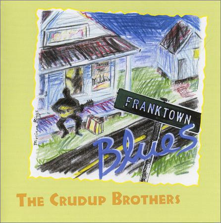 The Crudup Brothers - Franktown Blues (2000)