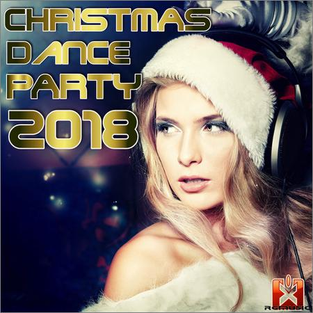 VA - Christmas Dance Party 2018 (2018)