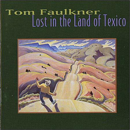 Tom Faulkner - Lost In The Land Of Texico (1997)