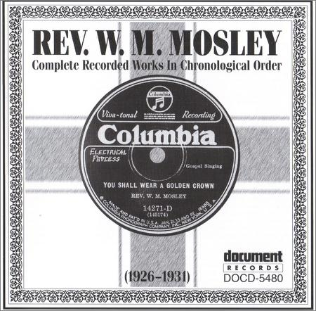 Rev. W.M. Mosley - Complete Recorded Works In Chronological Order (1926-1931) (1996)