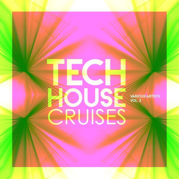 Tech House Cruises, Vol. 3 (2018)