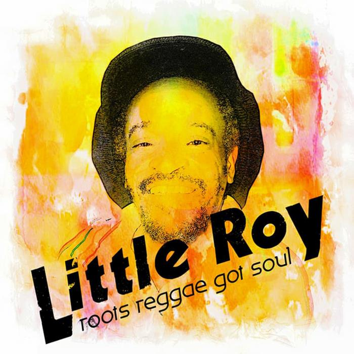 Little Roy - Roots Reggae Got Soul (2018)
