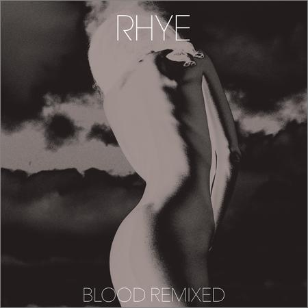 Rhye - Blood Remixed (2018)