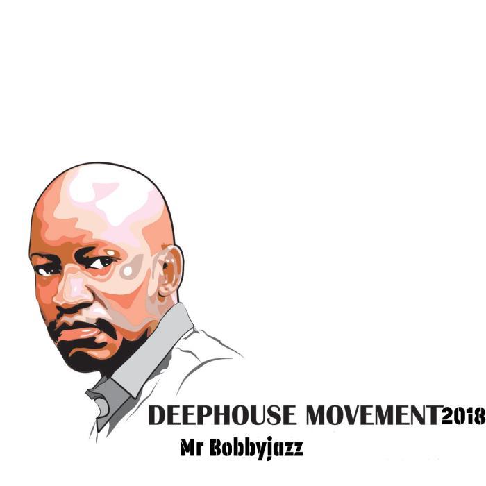 Mr Bobbyjazz - Deep House Movement 2018 (2018)