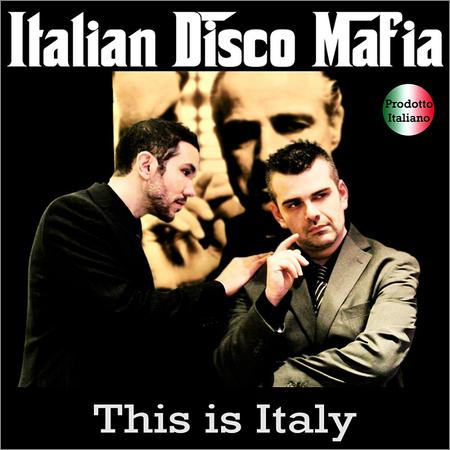Italian Disco Mafia - This is Italy (2018)