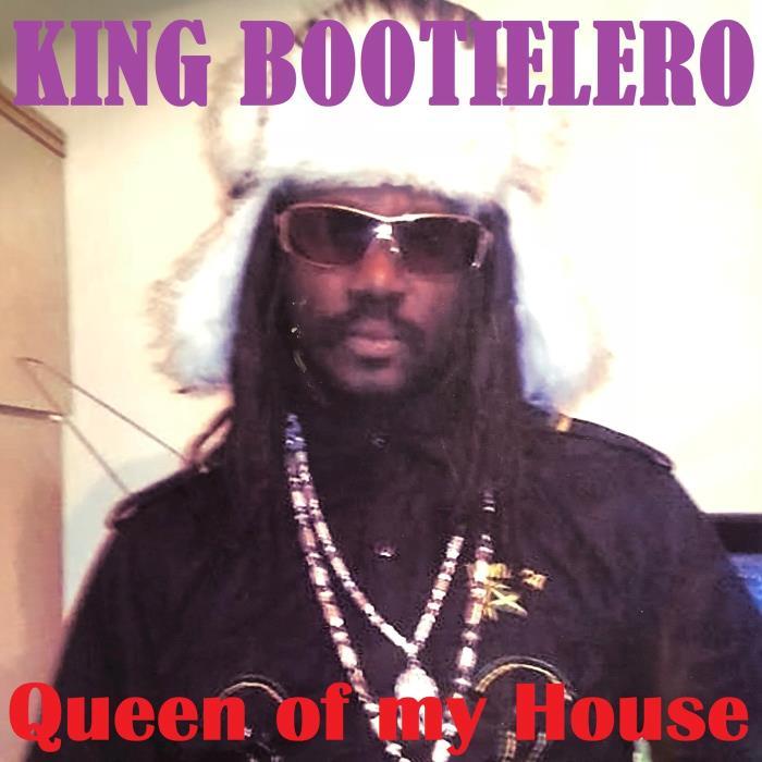 King Bootielero - Queen of My House (2018)