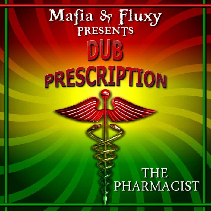 Mafia & Fluxy - Dub Prescription (feat. The Pharmacist) (2018)
