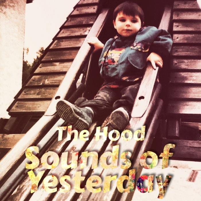 the hood - Sounds of Yesterday (2018)