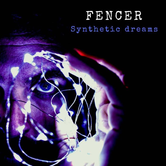 Fencer - Synthetic Dreams (2018)