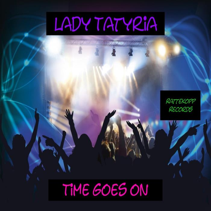 Lady Tatyria - Time Goes On (2018)