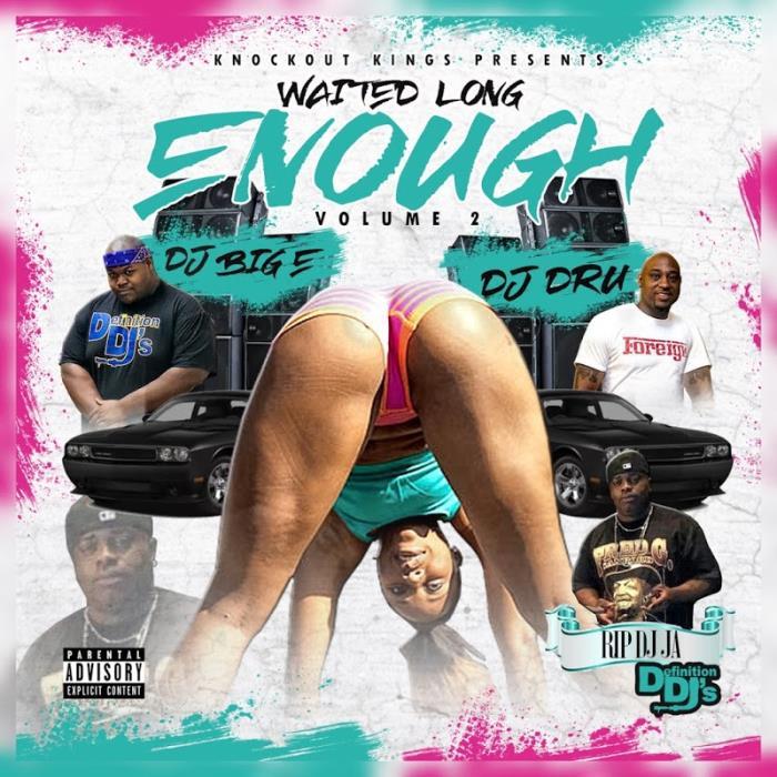 DJ BIG E. & DJ DRU - Waited Long Enough, Vol. 2 (2018)