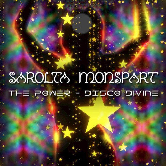Sarolta Monspart - The Power Disco Divine (2018)