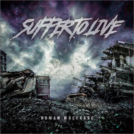 Suffer to Live - Human Wreckage (2018)