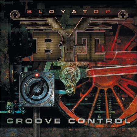 BloYaTop - Groove Control (2018)