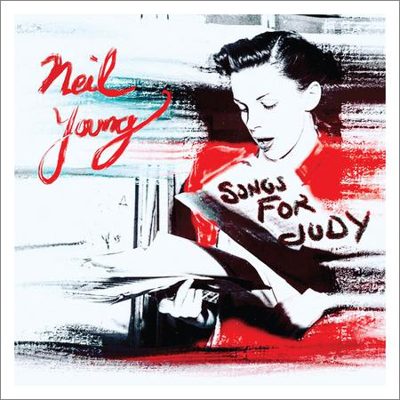 Neil Young - Songs for Judy (2018)