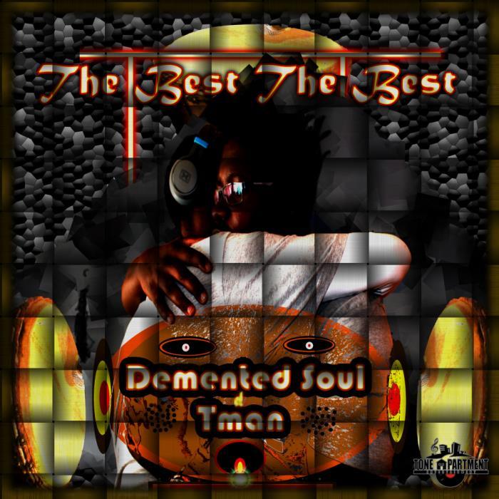 Demented Soul & Tman - The Best The Best (2018)