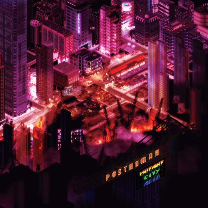 Posthuman - Mutant City Acid (2018)