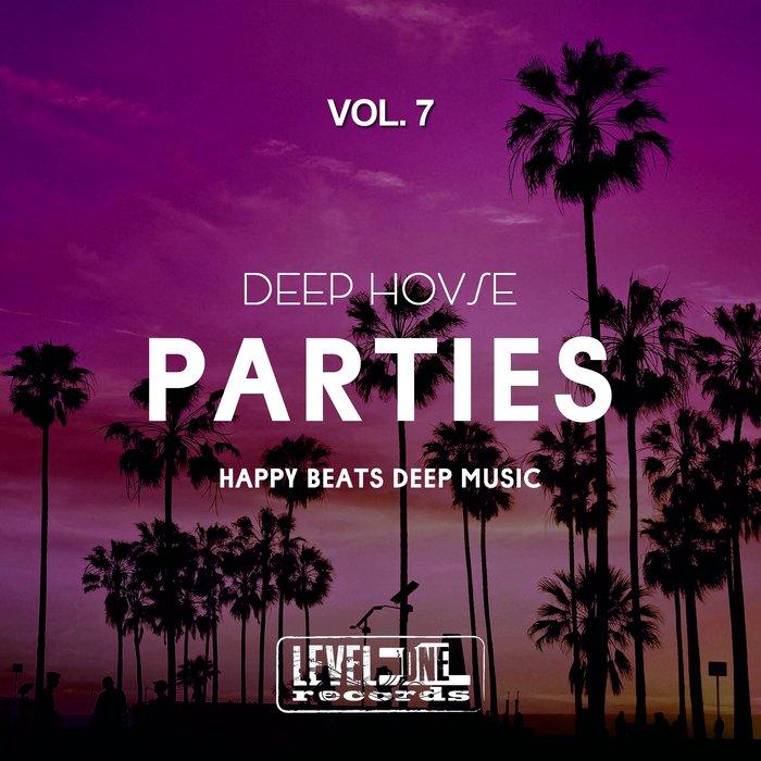 Deep House Parties, Vol. 7 (Happy Beats Deep Music ...