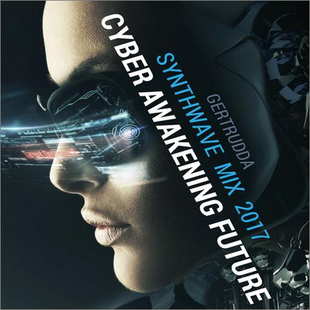 VA - Cyber Awakening Future (Synthwave Mix) (2017)