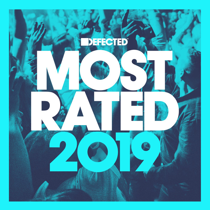 Defected Presents Most Rated 2019 (2018)