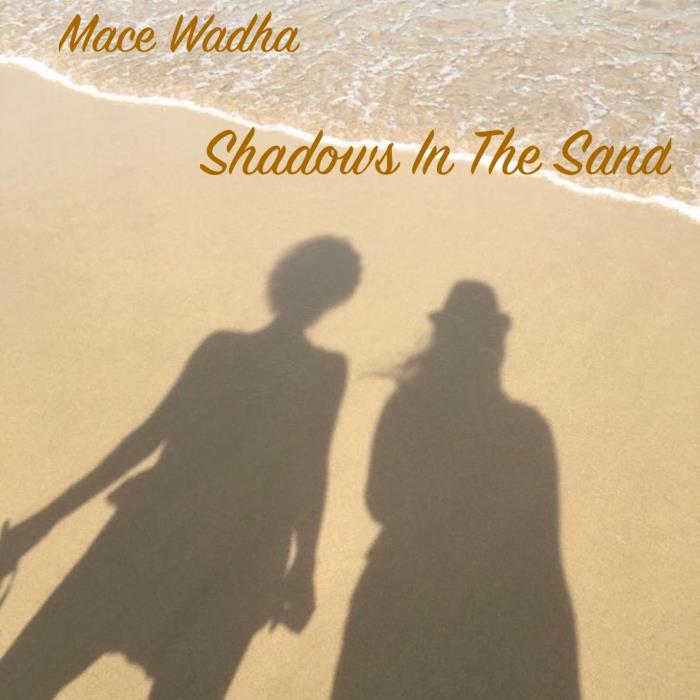 Mace Wadha - Shadows in the Sand (2018)