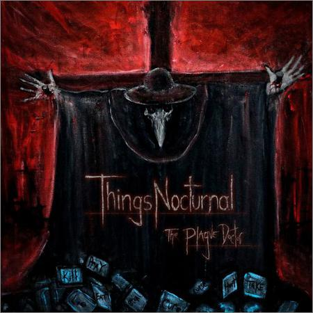 ThingsNocturnal - The Plague Doctor (2018)