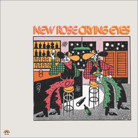 New Rose - Crying Eyes (2018)