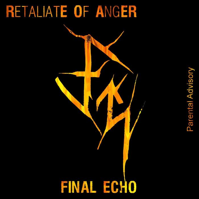 Retaliate Of Anger - Final Echo (2018)