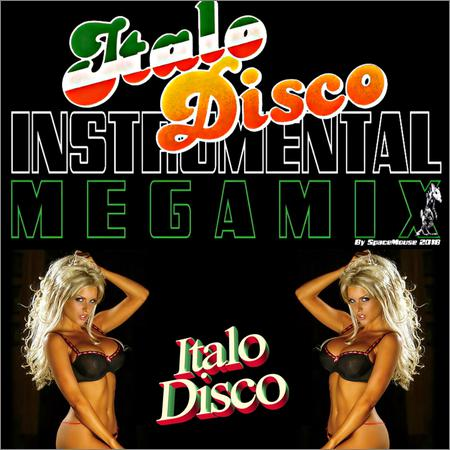 VA - Italo Disco Instrumental Megamix (By SpaceMouse) (2018)