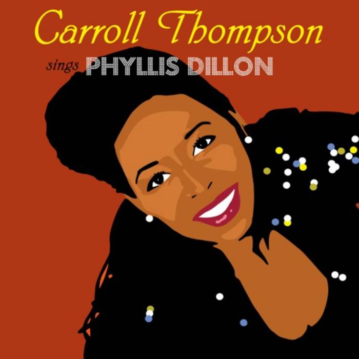Carroll Thompson - Carroll Thompson Sings Phyllis  ...