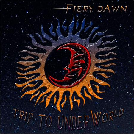 Fiery Dawn - Trip To UnderWorld (2018)