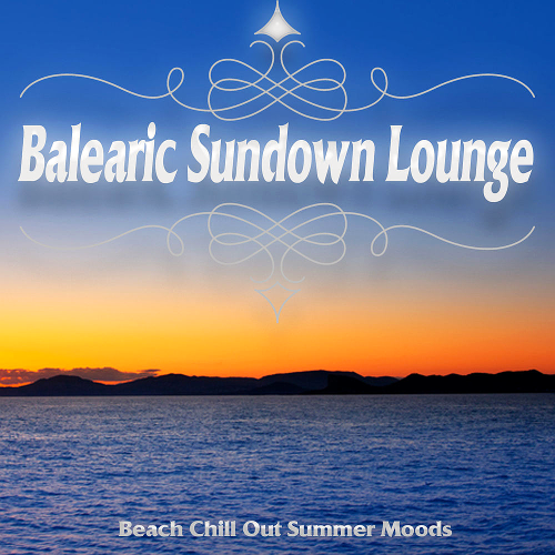 Balearic Sundown Lounge - Beach Chill Out Summer Moods (2018)