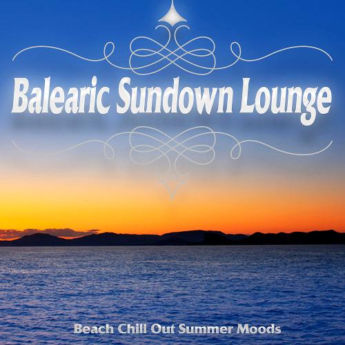 Balearic Sundown Lounge - Beach Chill Out Summer Moods (2018)