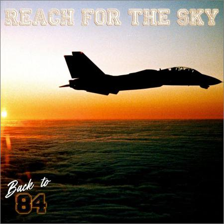 Back To 84 - Reach For The Sky (2018)