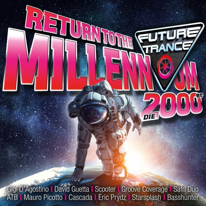 Future Trance - Return To The Millennium - Die 2000er (2018) FLAC