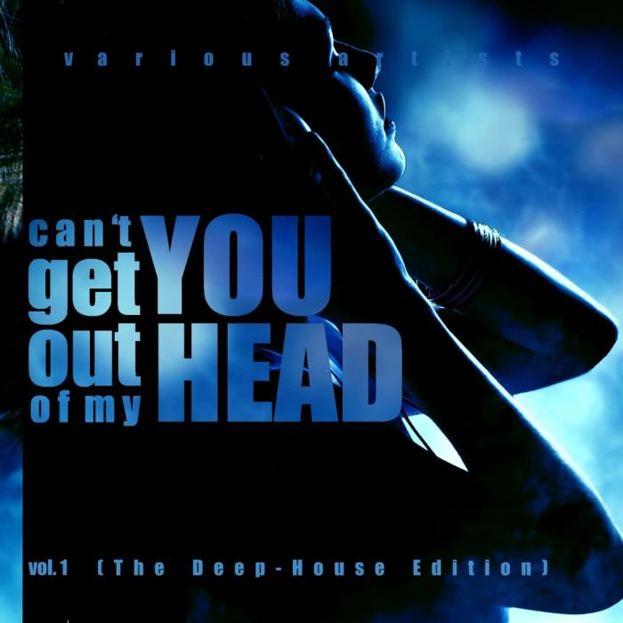 Can't Get You Out Of My Head, Vol. 1 (The Deep-Ho ...