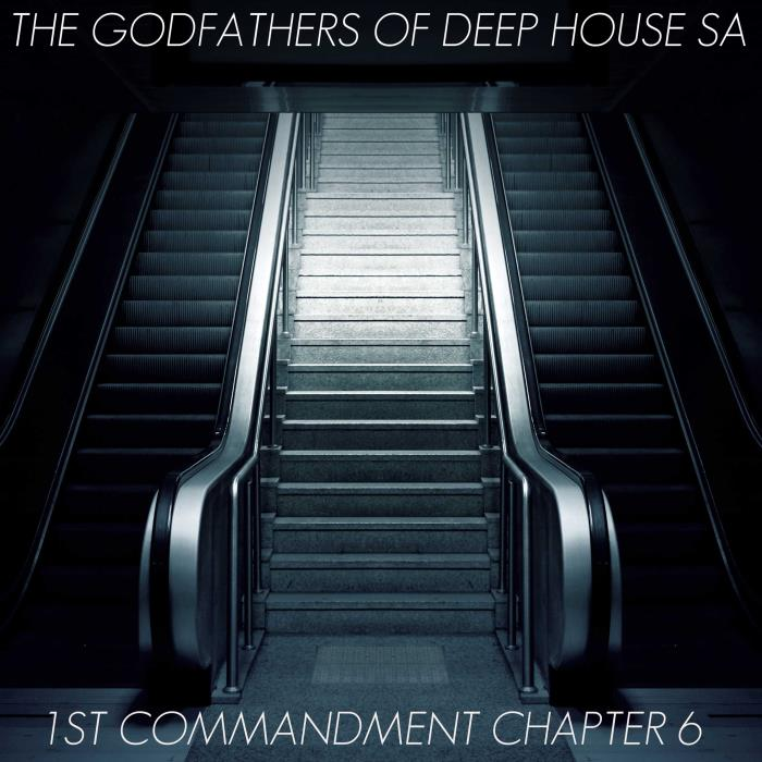 The Godfathers Of Deep House SA - 1st Commandment  ...