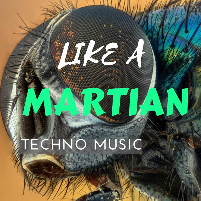 Digilio Edm - Like A Martian Techno Music (2018)